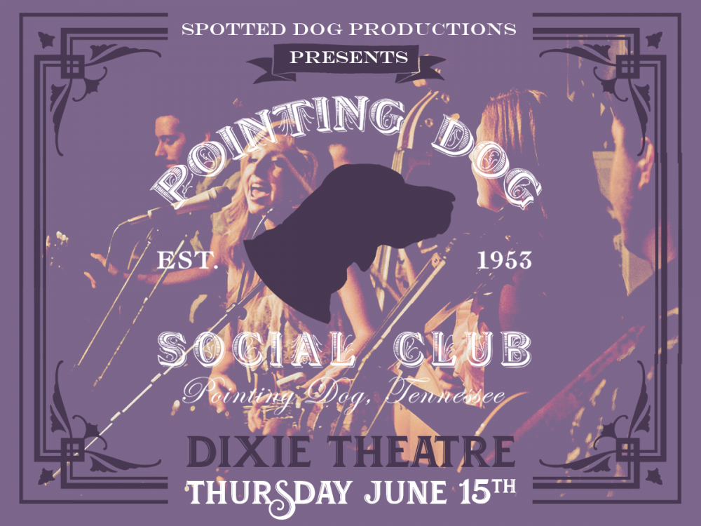 Pointing Dog Social Club - Dixie Theatre